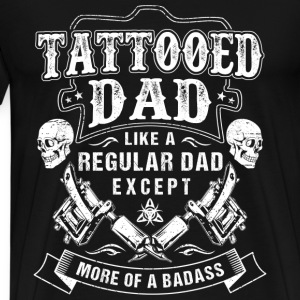 Tattooed dad - Like others except more of a badass - Men's Premium T-Shirt