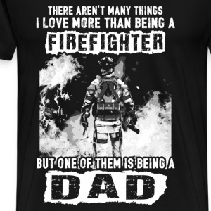 Firefighter - Love being a dad more than fireman - Men's Premium T-Shirt