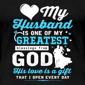 Husband - My husband is my greatest blessings - Women's Premium T-Shirt