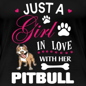 Pitbull - Just a girl in love with her pitbull - Women's Premium T-Shirt