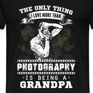 Photography Only thing I love more than Photograph - Men's Premium T-Shirt