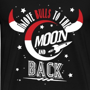 Bulls - I love bulls to the moon and back - Men's Premium T-Shirt