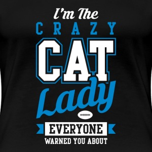 Cat lady - I'm the crazy cat lady everyone warned - Women's Premium T-Shirt