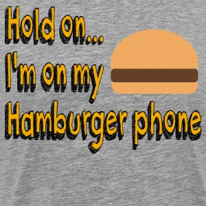Juno - Hold On...I'm On My Hamburger Phone T-Shirts - Men's Premium T-Shirt