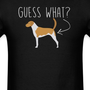 American Fox Hound  Guess What - Dog Butt T-Shirt T-Shirts - Men's T-Shirt