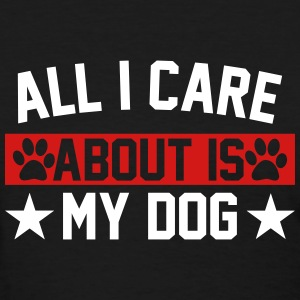 All I Care About Is Dogs T-Shirts - Women's T-Shirt