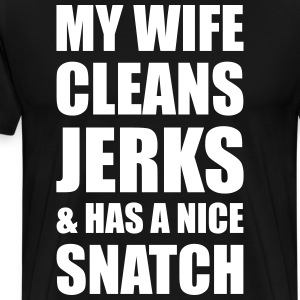 MY WIFE CLEANS JERKS& HAS T-Shirts - Men's Premium T-Shirt