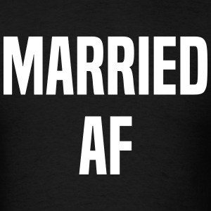 Married AF T-Shirts - Men's T-Shirt