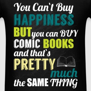 You can't buy happiness but you can buy comic book - Men's T-Shirt