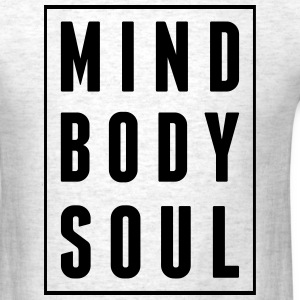 Mind Body Soul T-Shirts - Men's T-Shirt