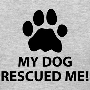 My Dog Rescued Me T-Shirts - Women's T-Shirt