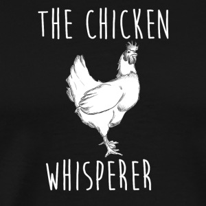 The Chicken Whisperer Funny Farmer TShirt - Men's Premium T-Shirt