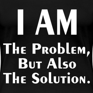 THE PROBLEM AND SOLUTION T-Shirts - Women's Premium T-Shirt