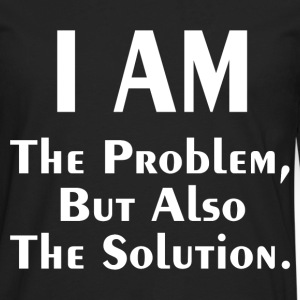 THE PROBLEM AND SOLUTION Long Sleeve Shirts - Men's Premium Long Sleeve T-Shirt