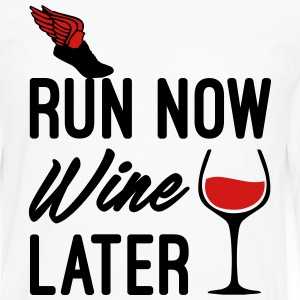 Run Now Wine Later Long Sleeve Shirts - Men's Premium Long Sleeve T-Shirt