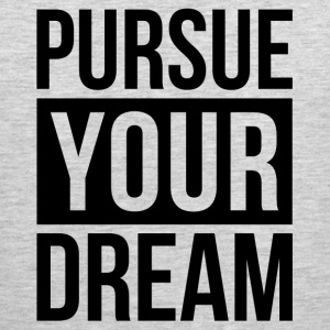 PURSUE YOUR DREAM MOTIVATION INSPIRATION QUOTE Sportswear - Men's Premium Tank