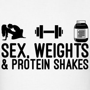 Sex, Weights and Protein Shakes T-Shirts - Men's T-Shirt