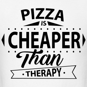 Pizza Is Cheaper Than Therapy T-Shirts - Men's T-Shirt