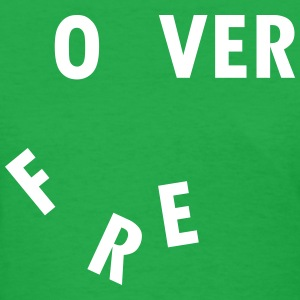Over Forever T-Shirts - Women's T-Shirt