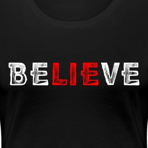 Believe - Women's Premium T-Shirt
