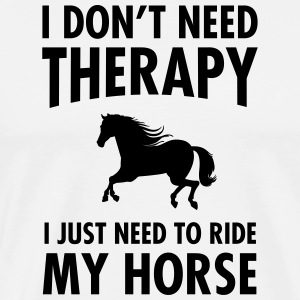 Therapy _ Riding My Horse T-Shirts - Men's Premium T-Shirt