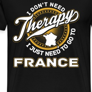 France - I just need to go to france - Men's Premium T-Shirt