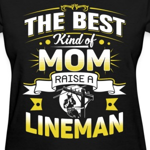 Lineman - Best kind of mom raise a lineman - Women's T-Shirt
