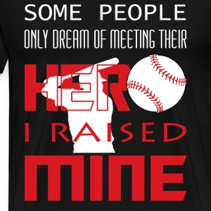 Baseball - Some people only dream of meeting hero - Men's Premium T-Shirt