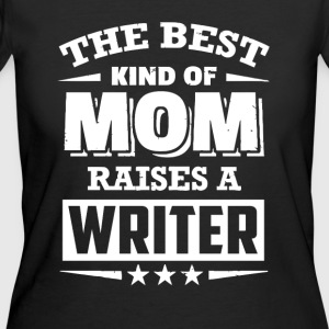 Writer - Best kind of mom raises a writer - Women's 50/50 T-Shirt