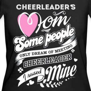 Cheerleader mom - Some people only dream of meetin - Women's 50/50 T-Shirt