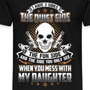 Daughter - You only see When you mess with - Men's Premium T-Shirt