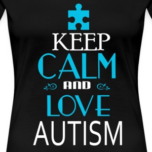 Keep calm and love Autism - Women's Premium T-Shirt