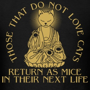 Cats lover - Return as mice in their next life - Men's T-Shirt