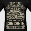 Concrete truck - Suck it up buttercup - Men's T-Shirt