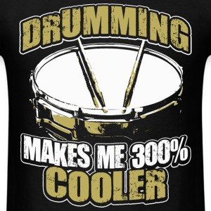 Drum - Drumming makes me 300% cooler - Men's T-Shirt