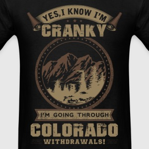 Colorado - Yes I know I'm cranky - Men's T-Shirt