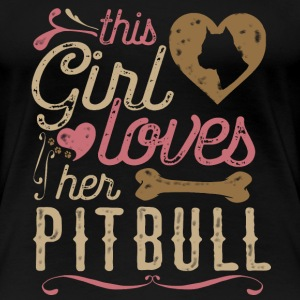 This girl loves her Pitbull - Women's Premium T-Shirt
