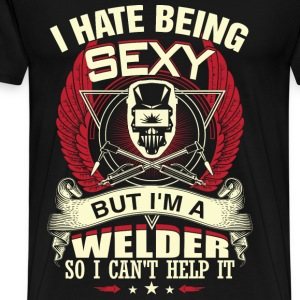 Welder - I hate being sexy but I can't help it - Men's Premium T-Shirt