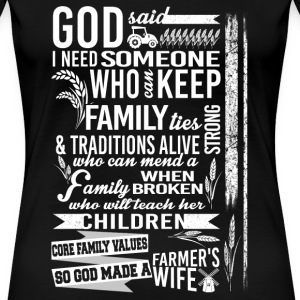 Farmer's wife - Teach her children family values - Women's Premium T-Shirt
