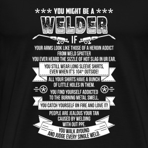 Welder - You catch yourself on fire and love it - Men's Premium T-Shirt