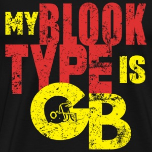 Wheelchair - My blood type is OB - Men's Premium T-Shirt