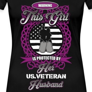 Veteran wife This girl is protected by her husband - Women's Premium T-Shirt
