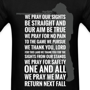 Hunters' prayer - We pray we may return next fall - Men's T-Shirt