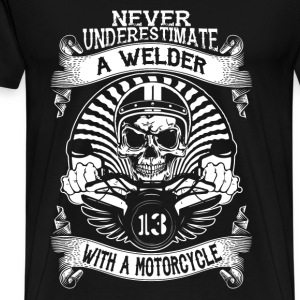 Welder with a motorcycle - Never underestimate - Men's Premium T-Shirt