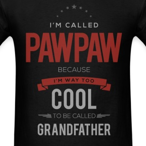 Pawpaw - I'm way too cool to be called Grandfather - Men's T-Shirt