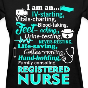 Registered nurse - IV-starting, vitals-charting - Women's T-Shirt