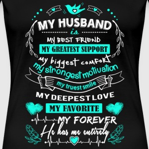 Husband - My forever. He has me entirely - Women's Premium T-Shirt