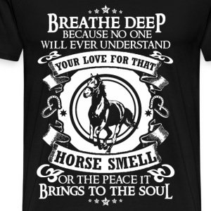 Horse smell - The peace it brings to the soul - Men's Premium T-Shirt