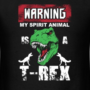 T-rex dinosaur - Warning my spirit animal - Men's T-Shirt
