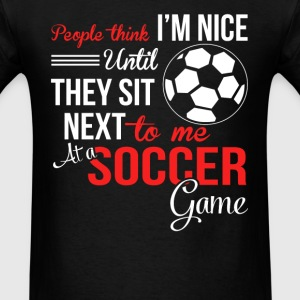 Soccer man - People think I'm nice until - Men's T-Shirt
